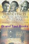 Famous Faces of the Spanish Civil War, by Steve Hurst